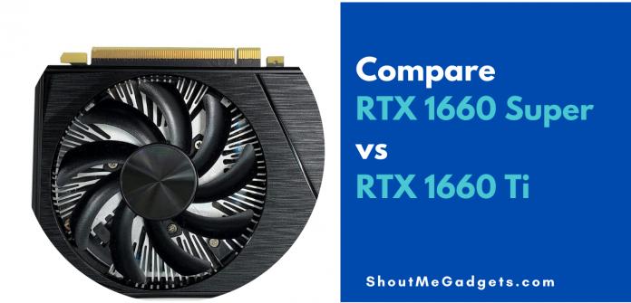 GTX 1660 Super vs GTX 1660 Ti