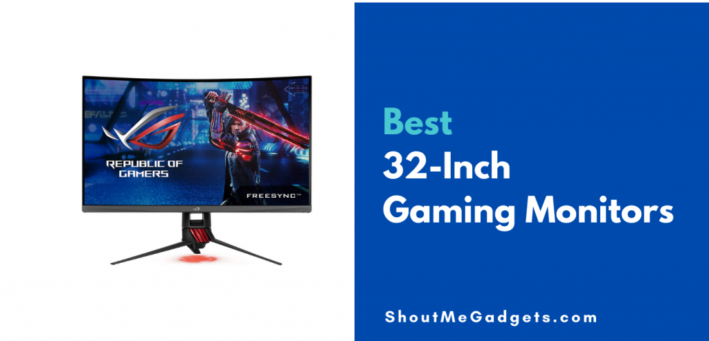 Best 32 Inch Gaming Monitors