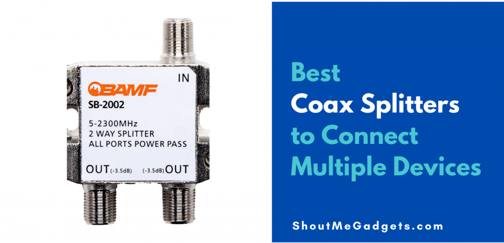 Best Coax Splitters to Connect Multiple Devices