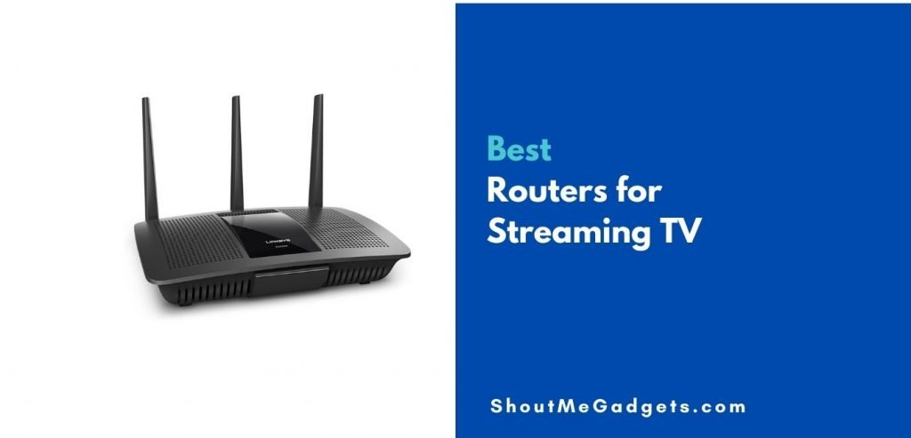 Best Routers for Streaming TV(1)